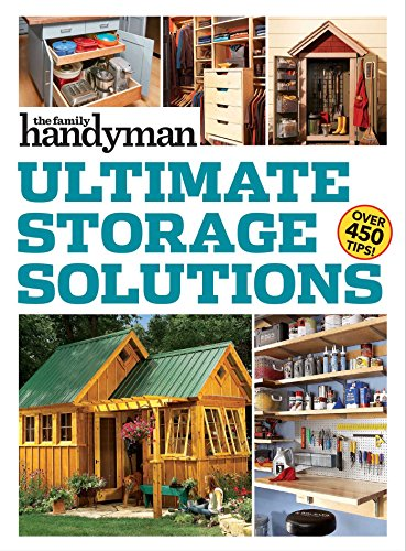 9781621454175: Family Handyman Ultimate Storage Solutions: Solve Storage Issues with Clever New Space-Saving Ideas