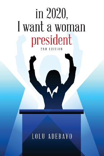 9781621470557: In 2020, I want a Woman President