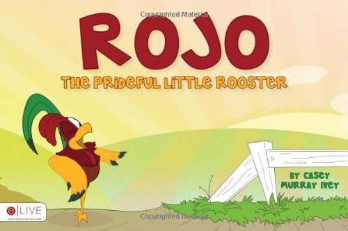 9781621472698: Rojo the Prideful Little Rooster: Elive Audio Download Included