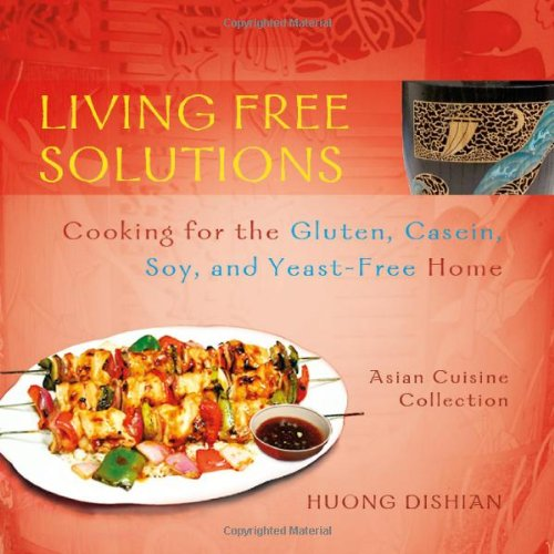 9781621474470: Living Free Solutions: Cooking for the Gluten, Dairy, Soy and Yeast-Free Home