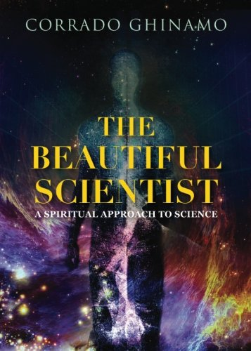9781621474623: The Beautiful Scientist: A Spiritual Approach to Science