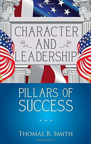9781621476313: Character and Leadership Pillars of Success