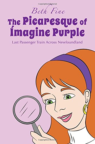 9781621478829: Last Passenger Train Across Newfoundland (The Picaresque of Imagine Purple)