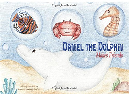 Daniel the Dolphin Makes Friends: Mercardante-Byrtus, Renee