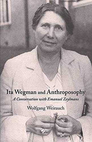 9781621480129: Ita Wegman and Anthroposophy: A Conversation with Emanuel Zeylmans