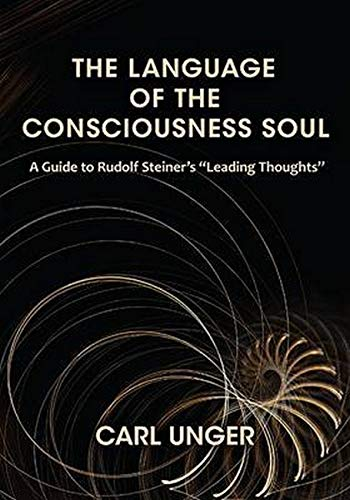 "9781621480167: The Language of the Consciousness Soul: A Guide to Rudolf Steiner's ""Leading Thoughts"""