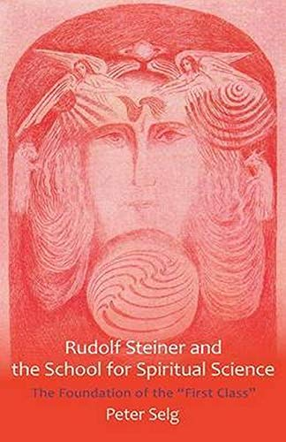 9781621480181: Rudolf Steiner and the School for Spiritual Science: The Foundation of the