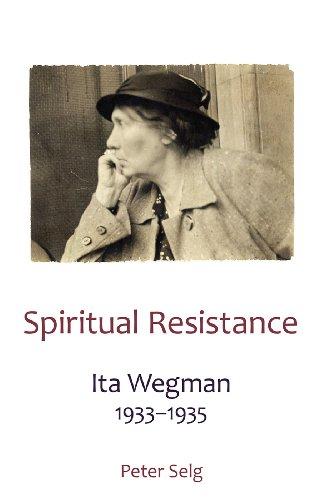 Spiritual Resistance: Ita Wegman 1933-1935: Peter Selg