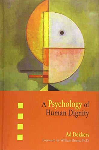 A Psychology of Human Dignity: Dekkers, Ad