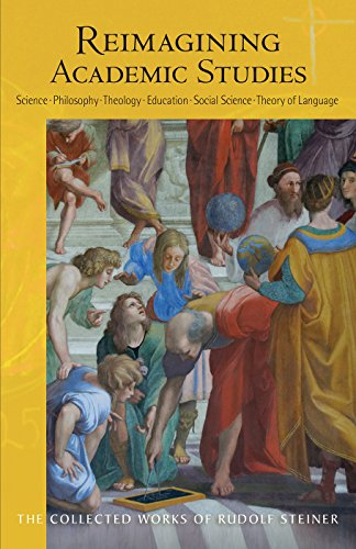 9781621481263: Reimagining Academic Studies: Science, Philosophy, Education, Social Science, Theology, Linguistics (The Collected Works of Rudolf Steiner)