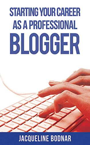 9781621532453: Starting Your Career as a Professional Blogger