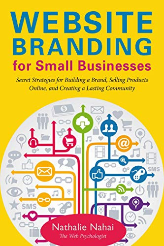 9781621533955: Website Branding for Small Businesses: Secret Strategies for Building a Brand, Selling Products Online, and Creating a Lasting Community