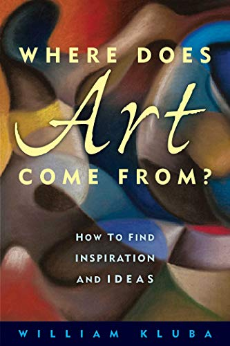 9781621534020: Where Does Art Come From?: How to Find Inspiration and Ideas
