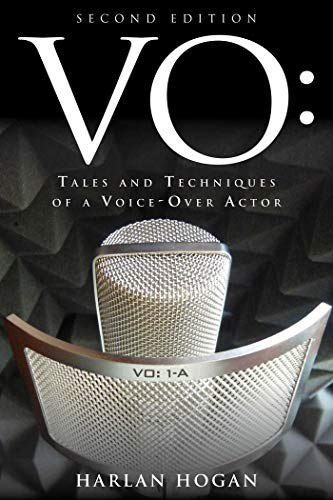 VO: Tales and Techniques of a Voice-Over Actor: Hogan, Harlan