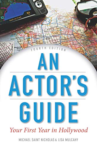 An Actor's Guide: Your First Year in Hollywood: St Nicolas, Michael; Mulcahy, Lisa