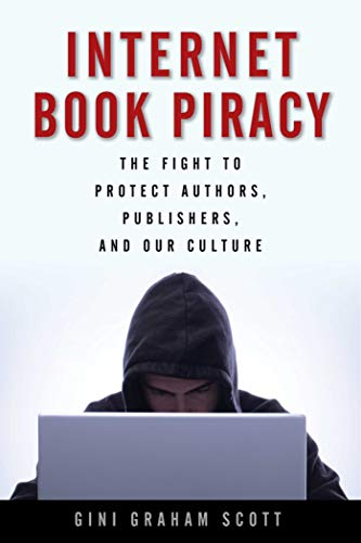 9781621534853: Internet Book Piracy: The Fight to Protect Authors, Publishers, and Our Culture