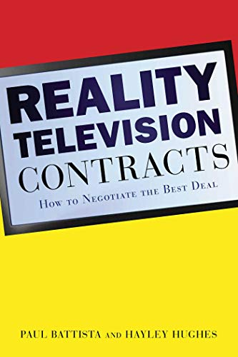 Reality Television Contracts: How to Negotiate the Best Deal: Paul, Battista; Hughes, Hayley