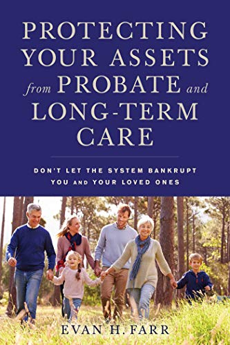 9781621535539: Protecting Your Assets from Probate and Long-Term Care: Don't Let the System Bankrupt You and Your Loved Ones