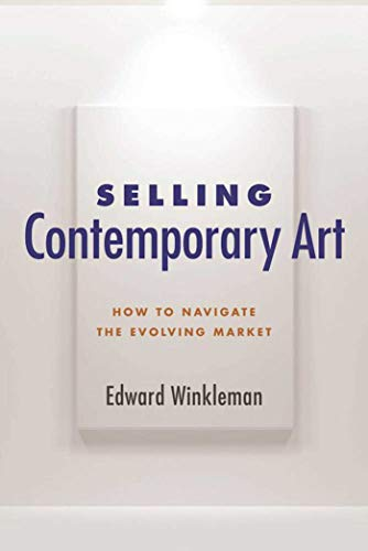 9781621535577: Selling Contemporary Art: How to Navigate the Evolving Market
