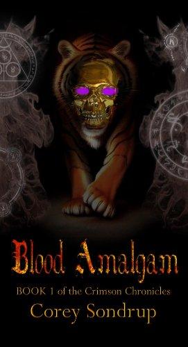 9781621541370: Blood Amalgam; Book 1 of the Crimson Chronicles