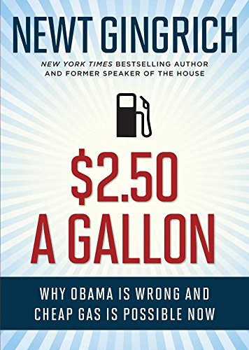 2.50 A Gallon: Why Obama Is Wrong: Newt Gingrich