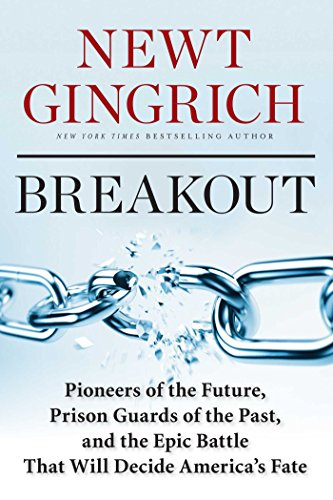 9781621570219: Breakout: Pioneers of the Future, Prison Guards of the Past, and the Epic Battle That Will Decide America's Fate