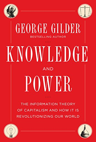 9781621570271: Knowledge and Power: The Information Theory of Capitalism and How it is Revolutionizing our World