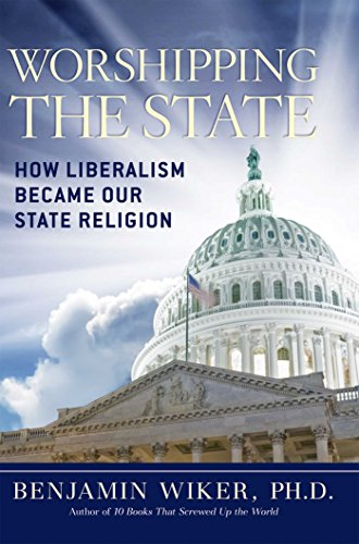 9781621570295: Worshipping the State: How Liberalism Became Our State Religion