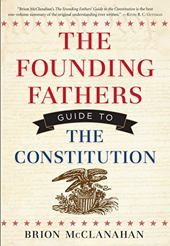 9781621570530: The Founding Fathers Guide to the Constitution