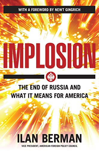 Implosion : The End of Russia and: Ilan Berman; Glenn