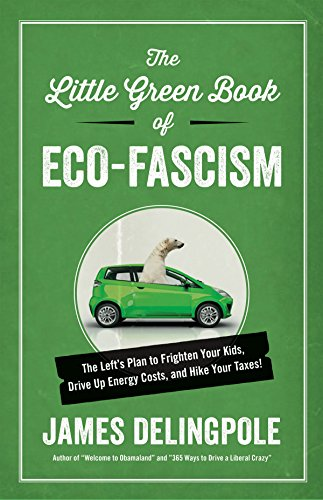9781621571612: The Little Green Book of Eco-Fascism: The Left's Plan to Frighten Your Kids, Drive Up Energy Costs, and Hike Your Taxes!