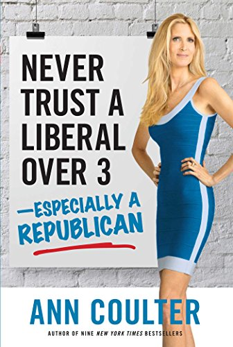 9781621571919: Never Trust a Liberal Over 3-Especially a Republican