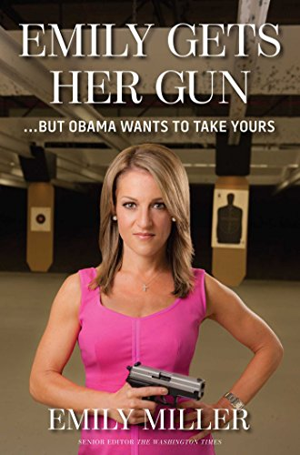 9781621571971: Emily Gets Her Gun: But Obama Wants to Take Yours