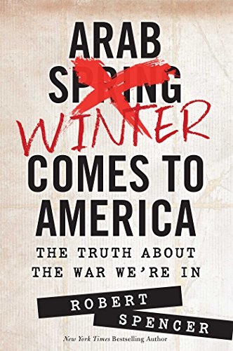 9781621572046: Arab Winter Comes to America: The Truth About the War We're In