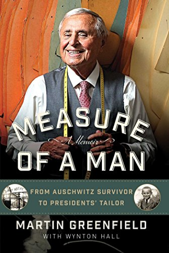 9781621572664: Measure of a Man: From Auschwitz Survivor to Presidents' Tailor