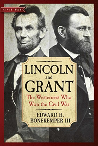 9781621572855: Lincoln and Grant: The Westerners Who Won the Civil War