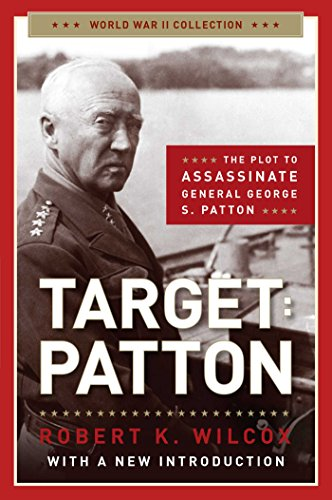 Target Patton: The Plot to Assassinate General George S. Patton (World War II Collection): Wilcox, ...