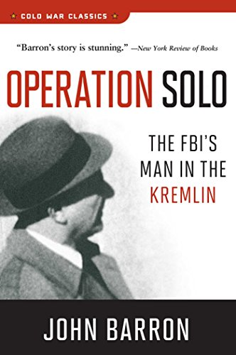 9781621572947: Operation Solo: The FBI's Man in the Kremlin (Cold War Classics)