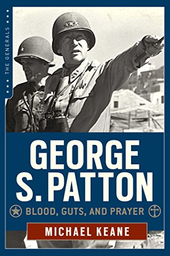 9781621572985: George S. Patton: Blood, Guts, and Prayer (The Generals)