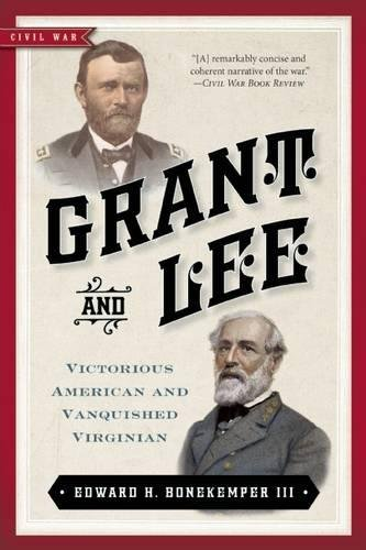 9781621573029: Grant and Lee: Victorious American and Vanquished Virginian