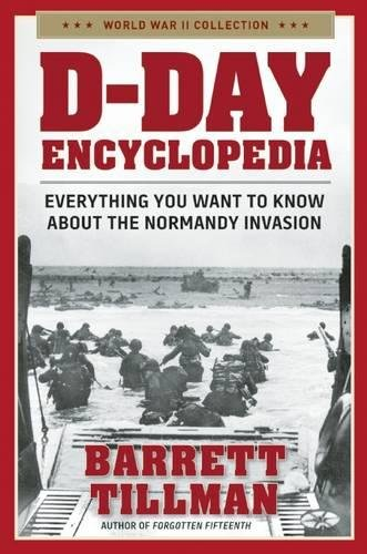 9781621573128: D-Day Encyclopedia: Everything You Want to Know about the Normandy Invasion
