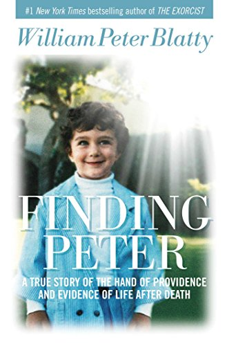 Finding Peter: A True Story of the Hand of Providence and Evidence of Life after Death: Blatty, ...