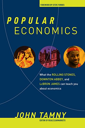 9781621573371: Popular Economics: What the Rolling Stones, Downton Abbey, and Lebron James Can Teach You About Economics