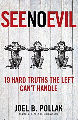 9781621573944: See No Evil: 19 Hard Truths the Left Can't Handle