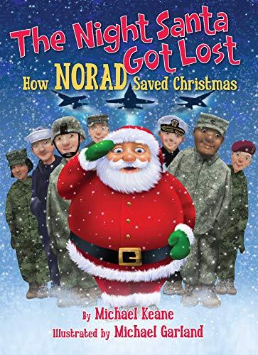 The Night Santa Got Lost: How Norad Saved Christmas: Keane, Professor of Mathematics Michael