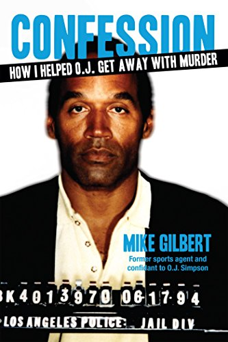 Confession: How I Helped O.J. Get Away With Murder (Paperback)