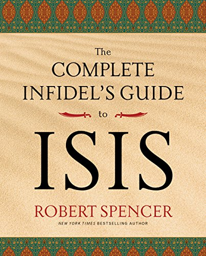 9781621574538: The Complete Infidel's Guide to ISIS
