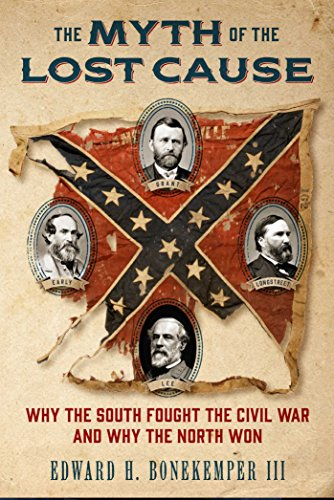The Myth of the Lost Cause: Why the South Fought the Civil War and Why the North Won (Hardcover): ...