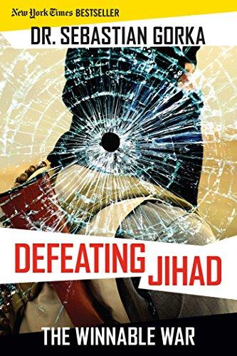 Defeating Jihad: The Winnable War: Gorka, Sebastian