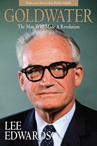 9781621574583: Goldwater: The Man Who Made a Revolution